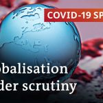 Will the coronavirus crisis reshape globalisation and the economic system? | COVID-19 Special
