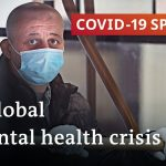 How the coronavirus pandemic is turning into a mental health crisis | COVID-19 Special