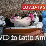 What's behind Latin America's severe coronavirus death toll?   COVID-19 Special