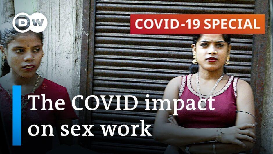 How are sex workers coping with the coronavirus pandemic? | COVID-19 Special